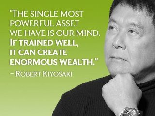 Robert Kiyosaki quotes on the power of mind and getting rich, money