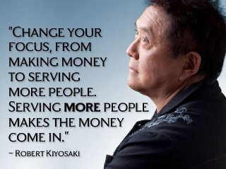 Robert Kiyosaki quotes on serving people and getting rich