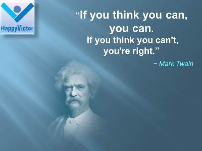 Mark Twain quotes: Inf you think you can, you can. If you think you ...