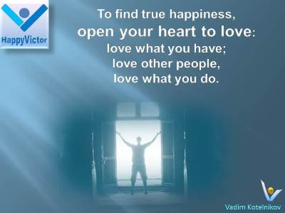 Vadim Kotelnikov on 3 Sources of Lasting Happiness: Love What You Have; Love What You Do; Build Loving Relationships