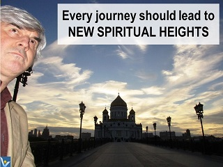 Spiritual Growth quotes Vadim Kotelnikov Every journey should lead to new spiritual heights